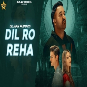 Dil Ro Reha Mp3 Song Download